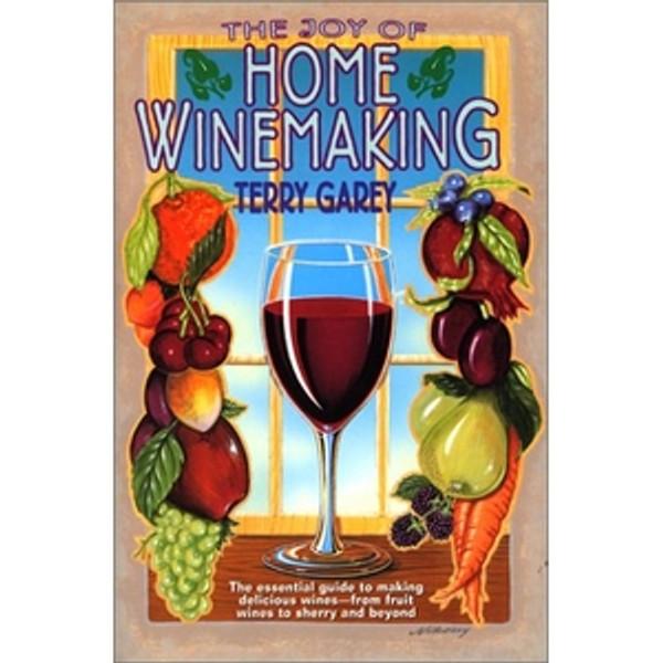 Joy of Home Winemaking | Garey