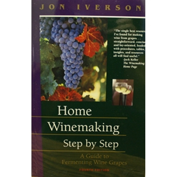 Home Winemaking Step By Step - Iverson
