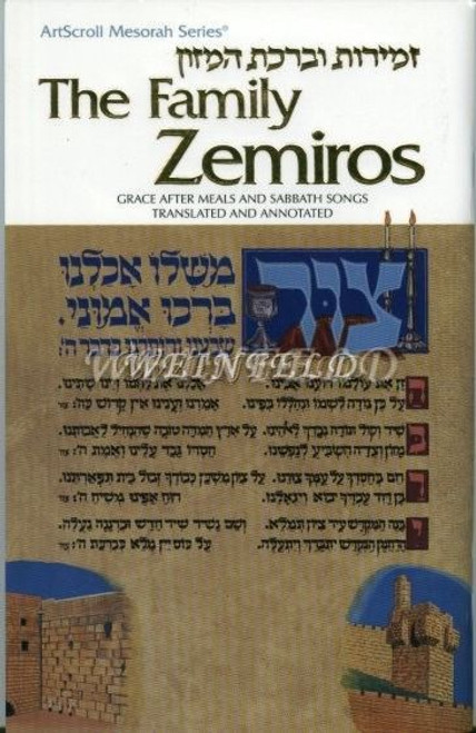 The Family Zemiros by Artscroll translated and annotated.