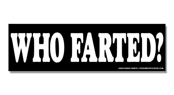 Bumper Sticker Who Farted?