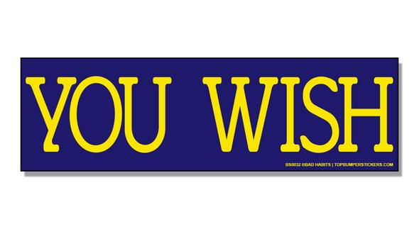 Bumper Sticker You Wish