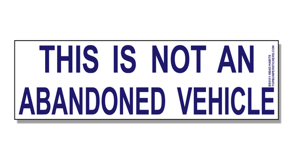 Bumper Sticker This Is Not An Abandoned Vehicle