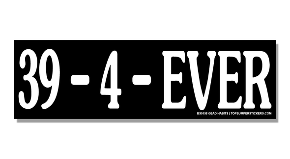 Bumper Sticker 39-4-Ever