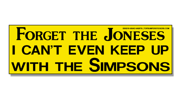 Bumper Sticker Forget The Joneses—I Can't Even Keep Up With The Simpsons