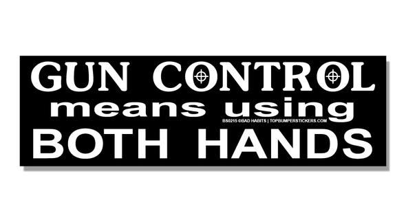 Bumper Sticker Gun Control Means Using Both Hands
