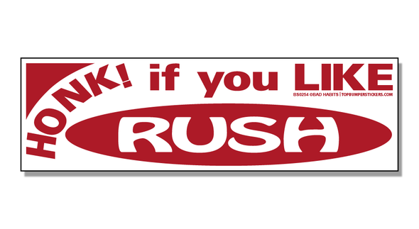 Bumper Sticker Honk If You Like Rush