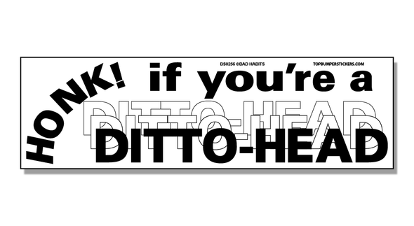 Bumper Sticker Honk If You're A Ditto-Head