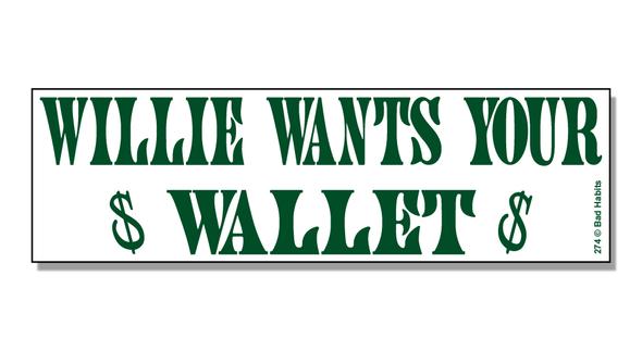 Bumper Sticker Willie, What's In Your Wallet?