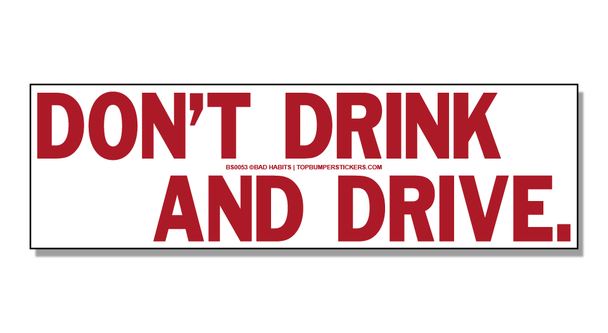 Bumper Sticker Don't Drink And Drive