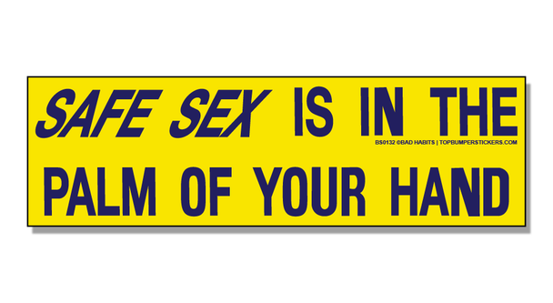 Bumper Sticker Safe Sex Is In The Palm Of Your Hand