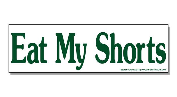 Bumper Sticker Eat My Shorts