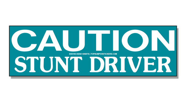 Bumper Sticker Caution: Stunt Driver