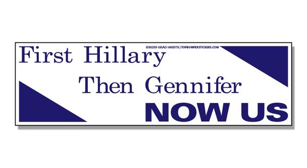 Bumper Sticker First Hillary, Then Jennifer, Now U.S.