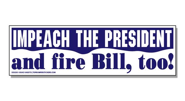 Bumper Sticker Impeach The President—And Fire Bill Too!