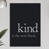 Kind is the new Black Stainless Steel Art