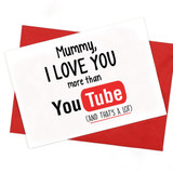 Mummy, I Love You More Than Youtube Card