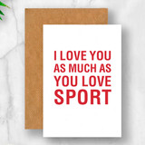 As Much as You Love Sport Card