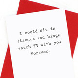Binge Watch TV with You Forever Card