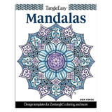 Tangle Easy: Mandalas Colouring