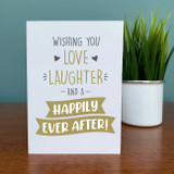Love, Laughter and a Happily Ever After Card