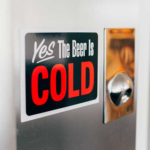 Yes the Beer is Cold Magnet