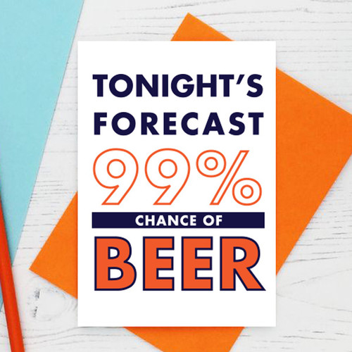 Tonight's Forecast - 99% Chance of Beer Card