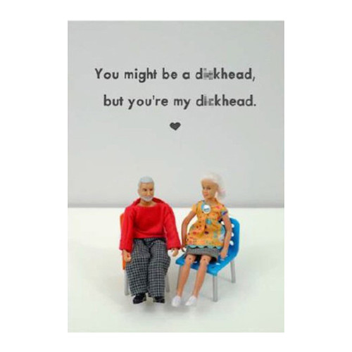 You're My D*ckhead Card