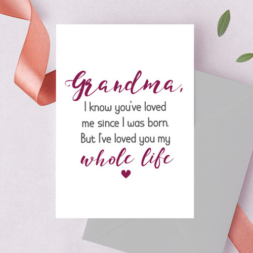 Grandma, I've Loved You My Whole Life Card