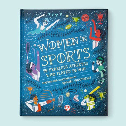 Women in Sports Book: 50 Fearless Athletes Who Played to Win
