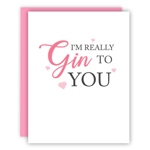 I'm Really Gin To You Card