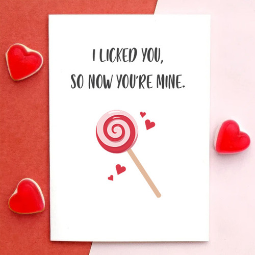 I Licked You So You're Mine Card