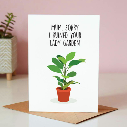 Sorry I Ruined Your Lady Garden Card
