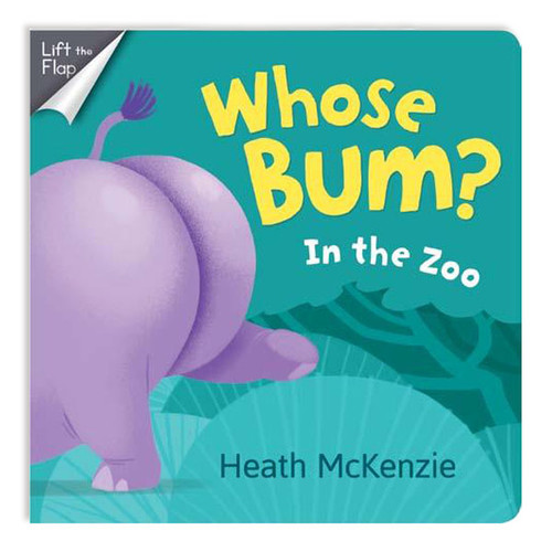 Whose Bum? At the Zoo Board Book
