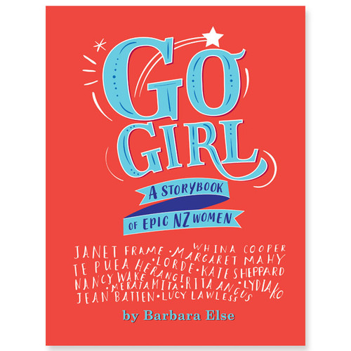 Go Girl: A Storybook of Epic New Zealand Women