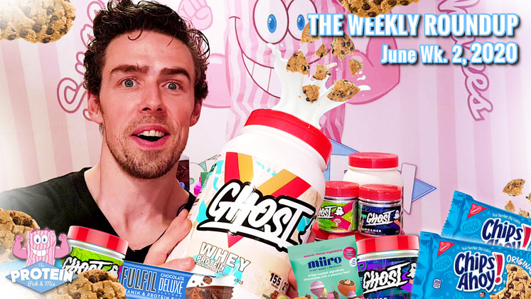 The Weekly Roundup / June Week 2, 2020 - GHOST Choc Chip Cookie WHEY, Fulfil Choc Deluxe + more!