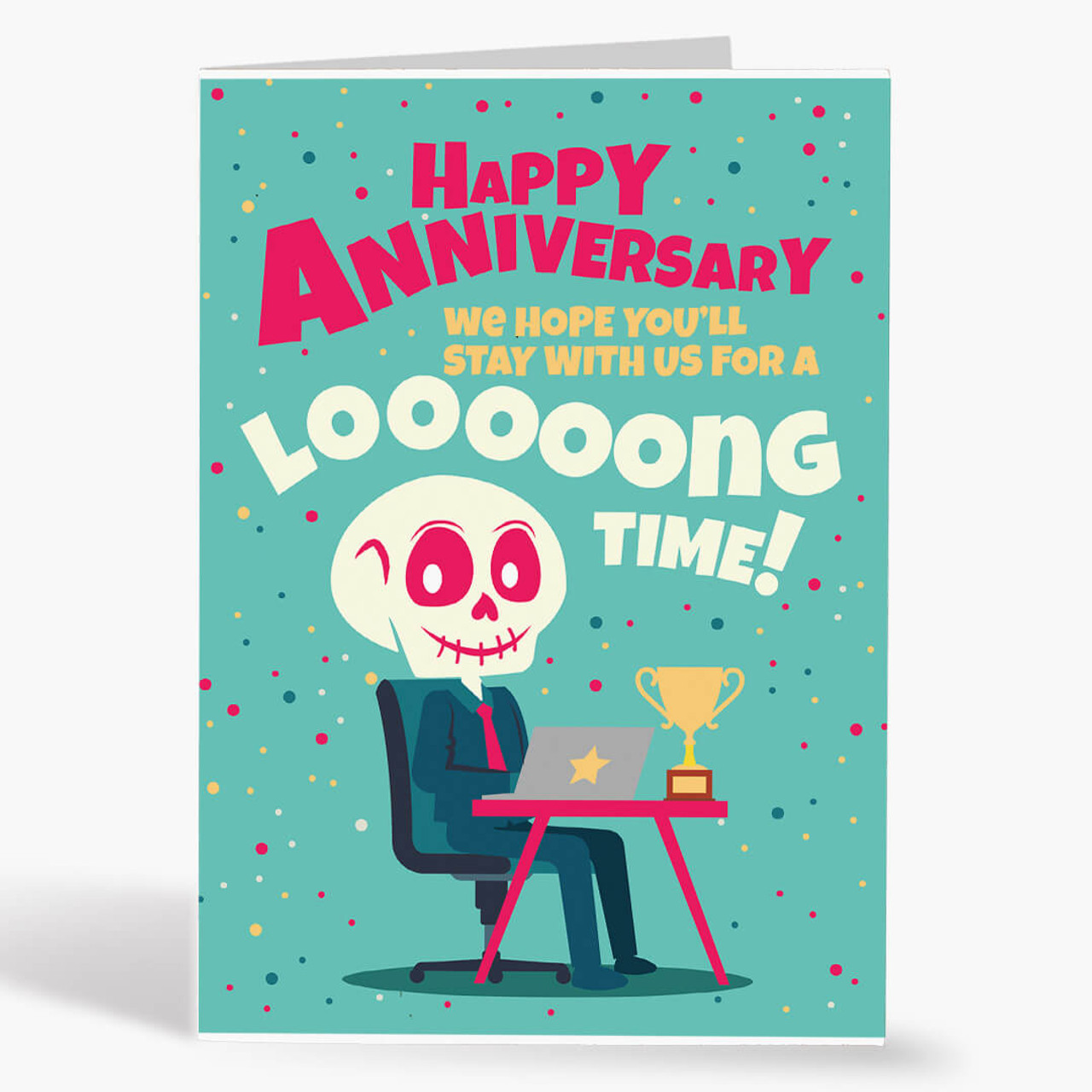 Looong Time Anniversary Card