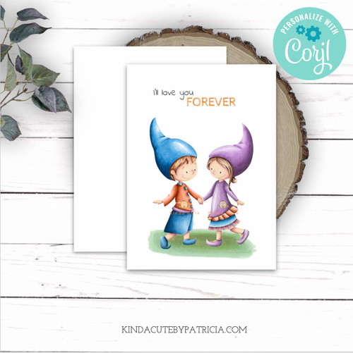I'll love you forever Gnome printable card. Editable file.