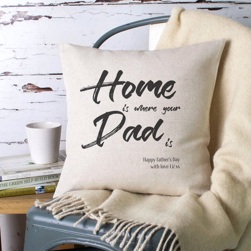 'Home Is Where Your Dad' Is Personalised Cushion