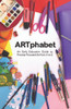 ARTphabet: An Early Education Guide to Process-Focused Art from A to Z