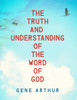 The Truth and Understanding of the Word of God
