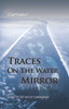 Traces on the Water Mirror: Volume I: Dying to Get Rid of Communism - eBook
