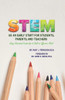 S.T.E.M. as An Early Start for Students, Parents, and Teachers Using Educational Leadership to Build an Effective 2020 Model  - eBook