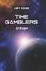 Time Gamblers: Trilogy