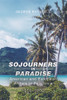Sojourners in Paradise: American and European Writers in Polynesia 1850-1950