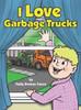 I Love Garbage Trucks
