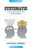 Systematic: How To Get Out Of The System Mindset