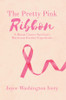 The Pretty Pink Ribbon: A Breast Cancer Survivor's Hurricane Katrina Experience