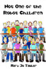 Not One of the Robot Children