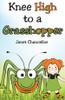 Knee High to a Grasshopper