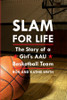 Slam for Life: The Story of a Girl's AAU Basketball Team